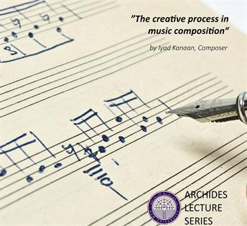 """The Creative Process in Music Composition"" By Iyad Kanaan, Composer"